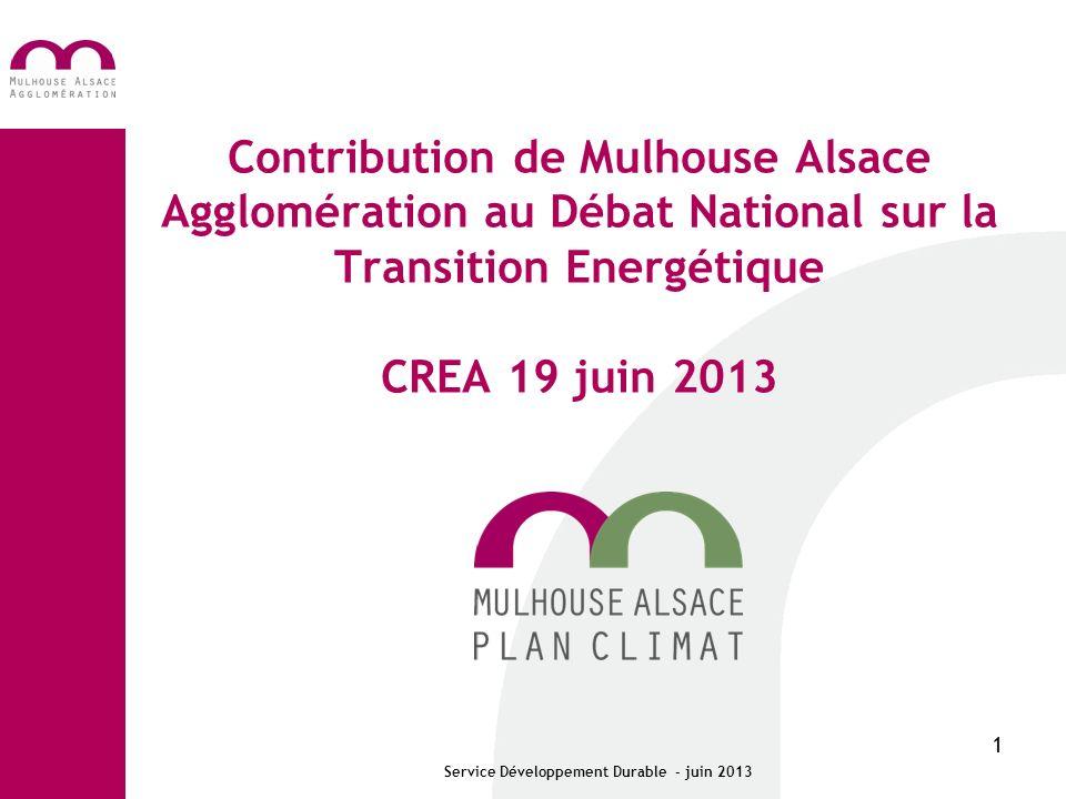 1 Contribution de Mulhouse Alsace Agglomération au Débat National sur la Transition Energétique CREA 19 juin 2013 Service Développement Durable - juin 2013