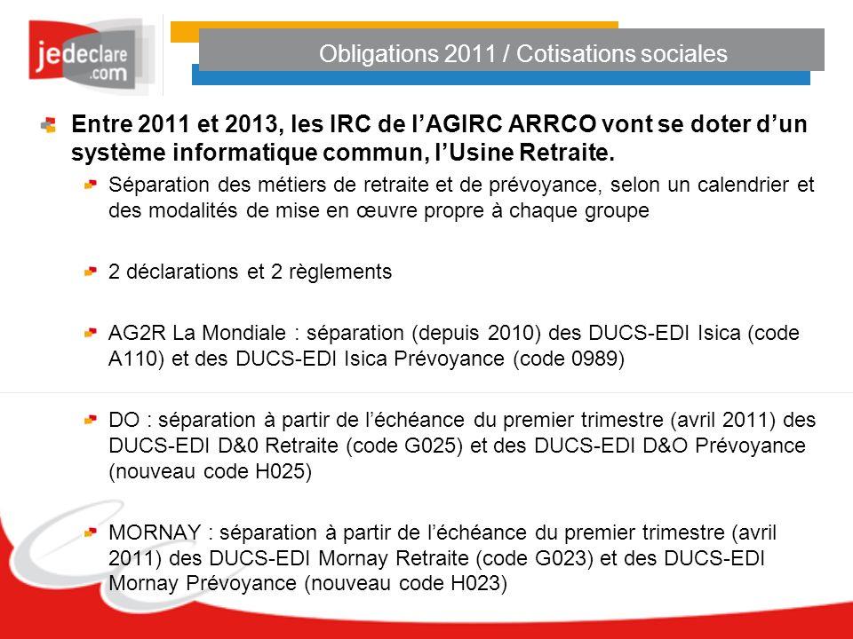 Obligations 2011 / Cotisations sociales Entre 2011 et 2013, les IRC de lAGIRC ARRCO vont se doter dun système informatique commun, lUsine Retraite. Sé