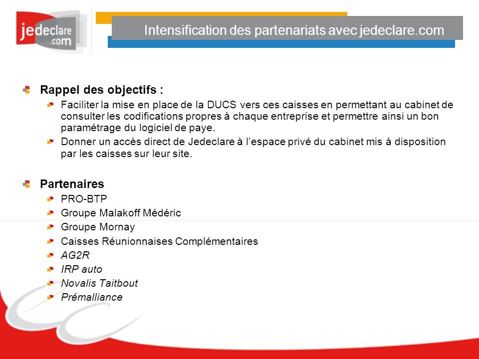Intensification des partenariats avec jedeclare.com Rappel des objectifs : Faciliter la mise en place de la DUCS vers ces caisses en permettant au cab