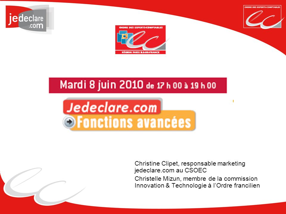 2010-2012, jedeclare.com, la priorité
