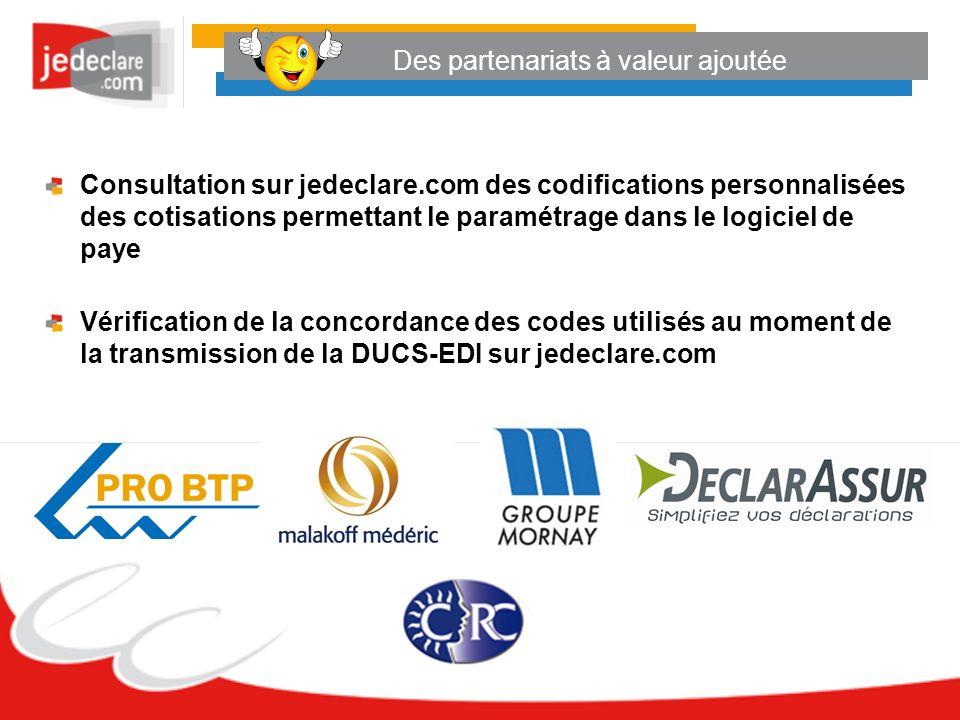 Des partenariats à valeur ajoutée Consultation sur jedeclare.com des codifications personnalisées des cotisations permettant le paramétrage dans le lo