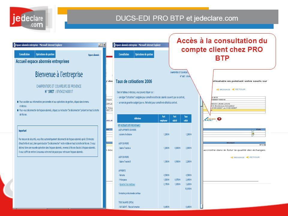 DUCS-EDI PRO BTP et jedeclare.com Accès à la consultation du compte client chez PRO BTP