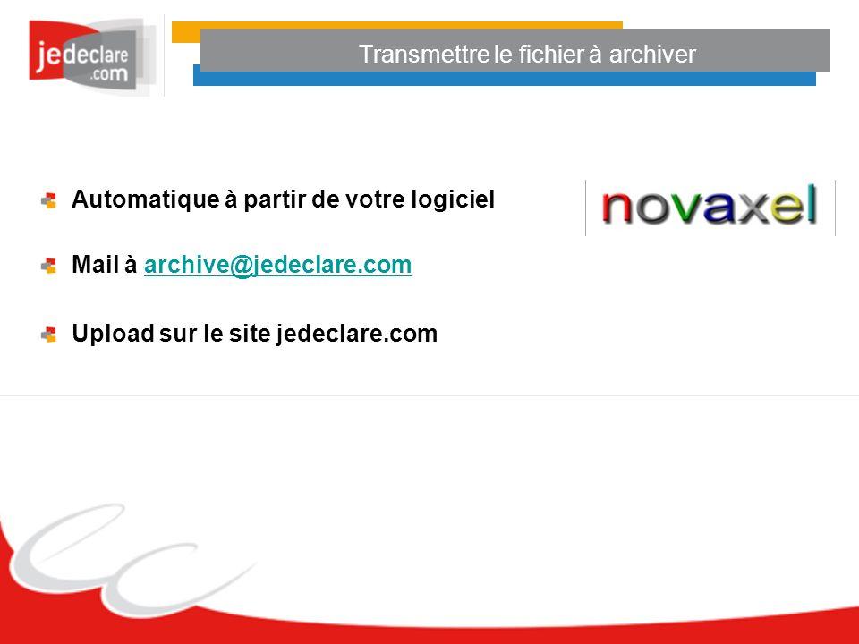 Transmettre le fichier à archiver Automatique à partir de votre logiciel Mail à archive@jedeclare.comarchive@jedeclare.com Upload sur le site jedeclar