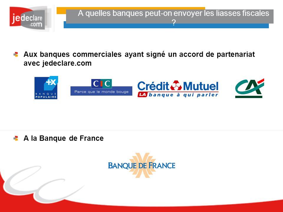 A quelles banques peut-on envoyer les liasses fiscales ? Aux banques commerciales ayant signé un accord de partenariat avec jedeclare.com A la Banque