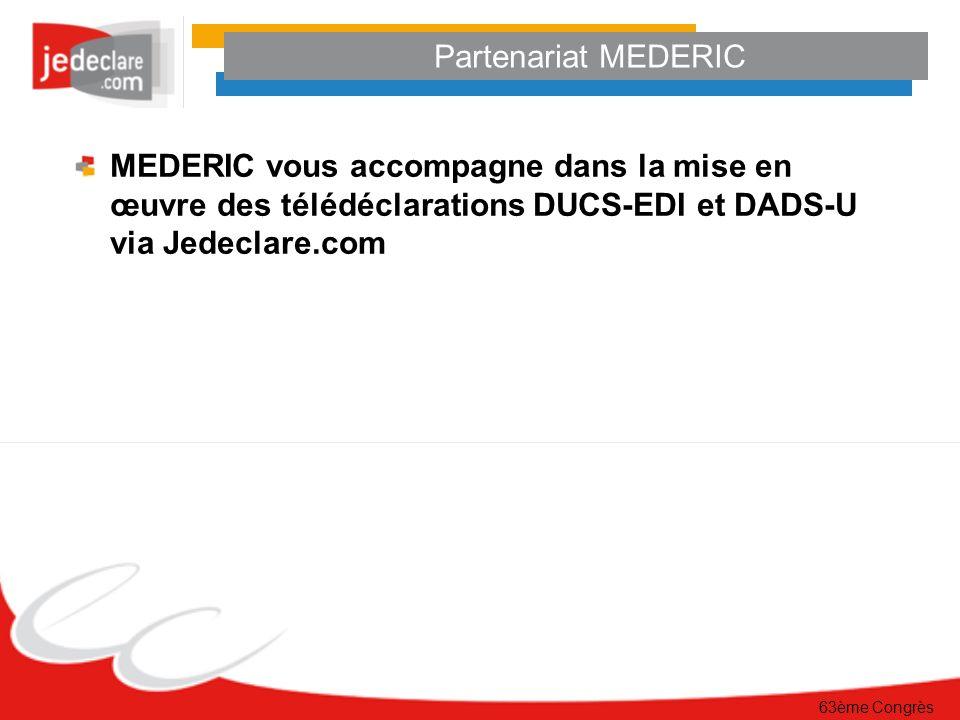 63ème Congrès Partenariat MEDERIC MEDERIC vous accompagne dans la mise en œuvre des télédéclarations DUCS-EDI et DADS-U via Jedeclare.com