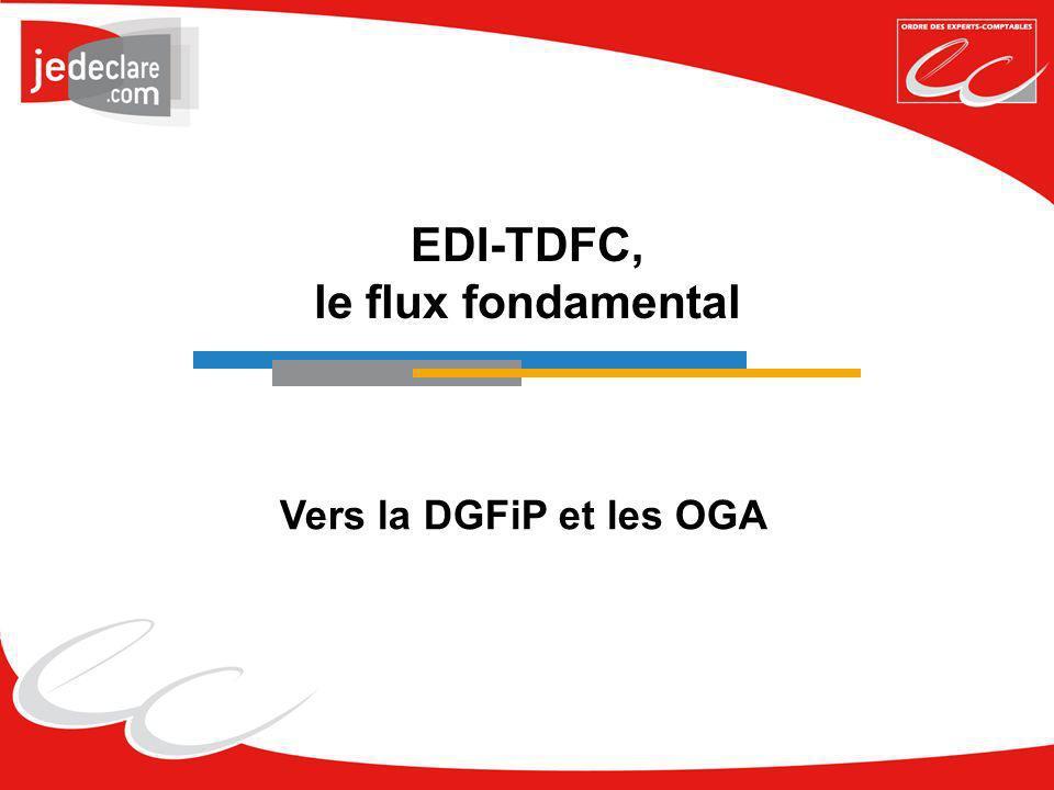 EDI-TDFC, le flux fondamental Vers la DGFiP et les OGA