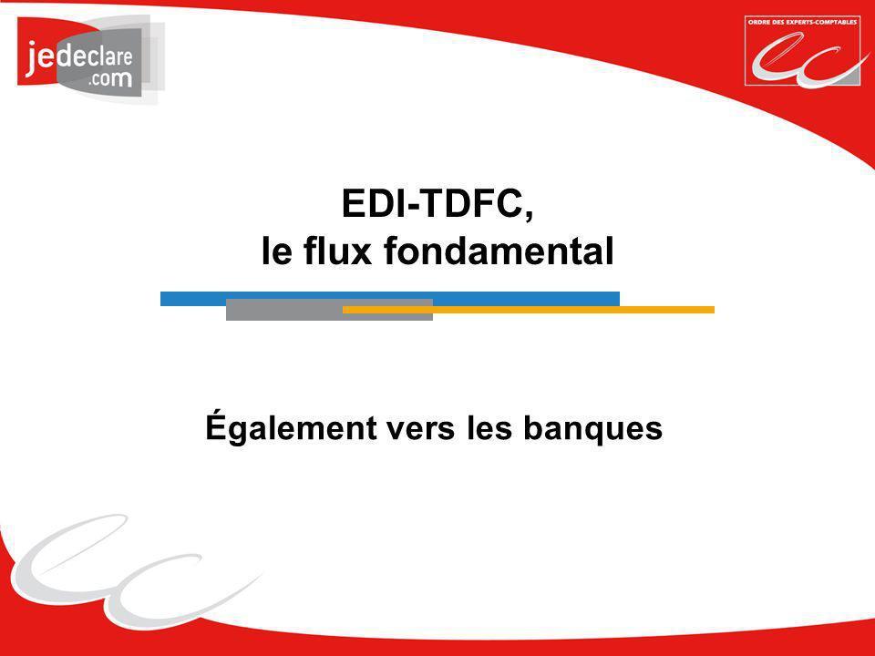 EDI-TDFC, le flux fondamental Également vers les banques