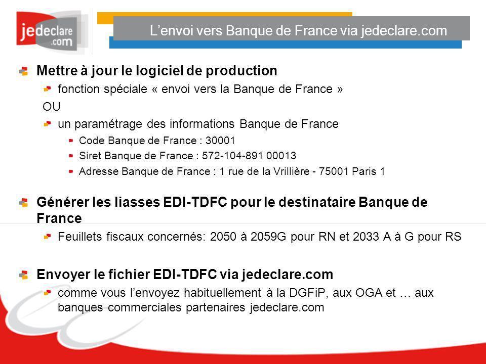 Lenvoi vers Banque de France via jedeclare.com Mettre à jour le logiciel de production fonction spéciale « envoi vers la Banque de France » OU un para