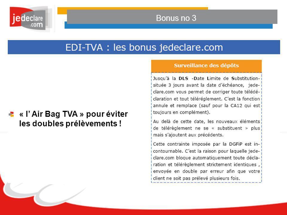 Bonus no 3 « l Air Bag TVA » pour éviter les doubles prélèvements !