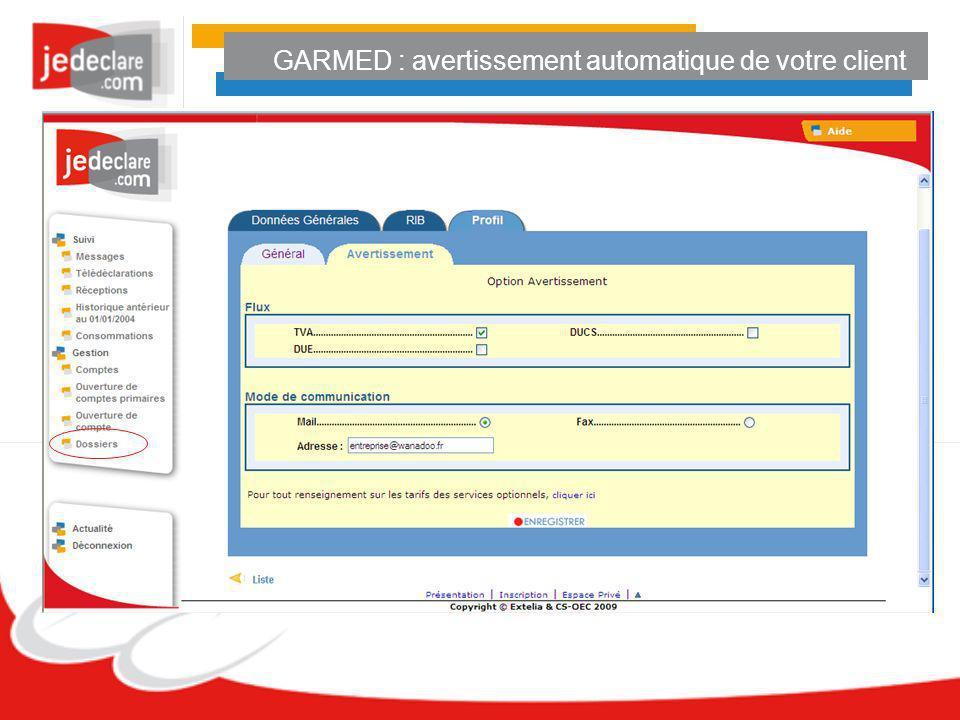 GARMED : avertissement automatique de votre client