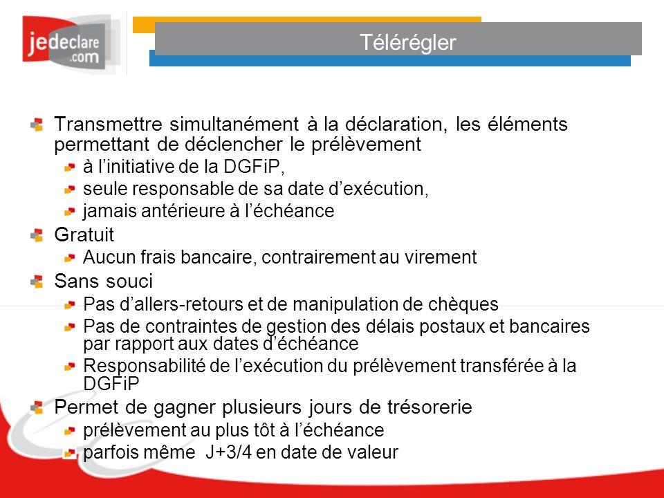 Télérégler Transmettre simultanément à la déclaration, les éléments permettant de déclencher le prélèvement à linitiative de la DGFiP, seule responsab