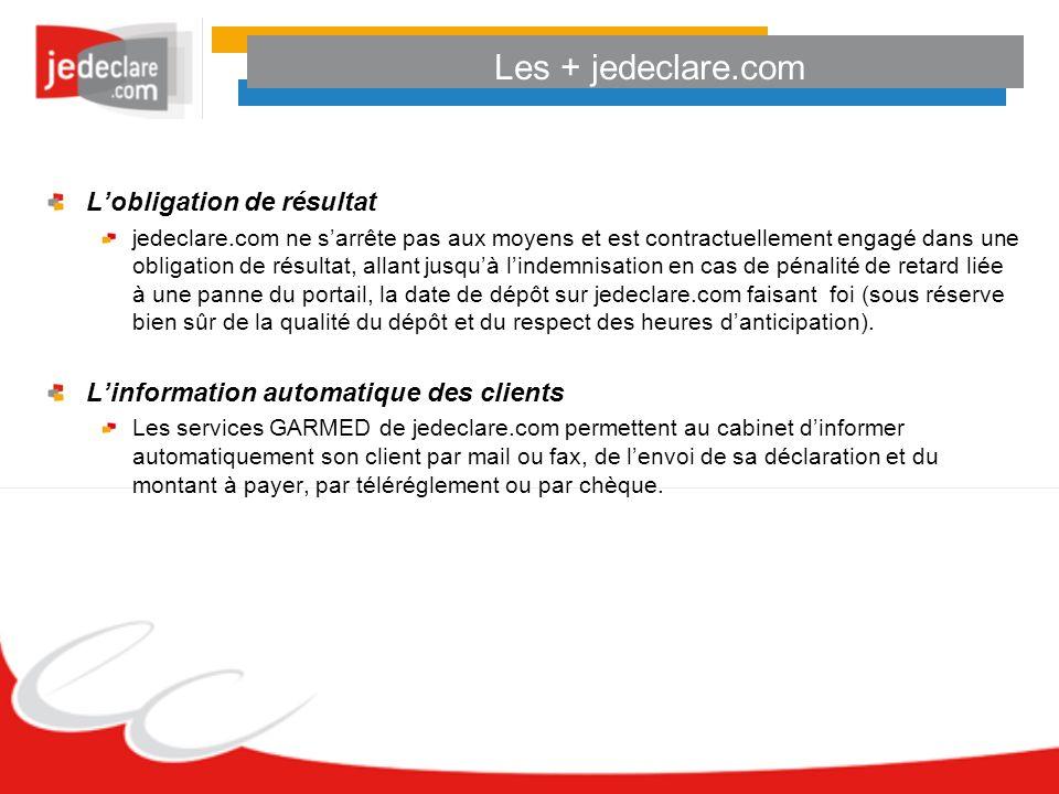 Les + jedeclare.com Lobligation de résultat jedeclare.com ne sarrête pas aux moyens et est contractuellement engagé dans une obligation de résultat, a