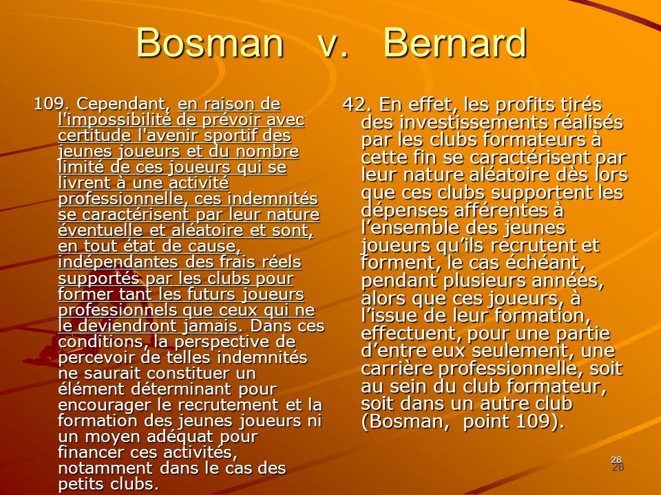 29 Bosman v.Bernard 110. Par ailleurs, ainsi que M.