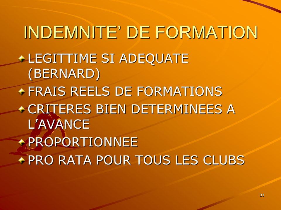 31 INDEMNITE DE FORMATION LEGITTIME SI ADEQUATE (BERNARD) FRAIS REELS DE FORMATIONS CRITERES BIEN DETERMINEES A LAVANCE PROPORTIONNEE PRO RATA POUR TO