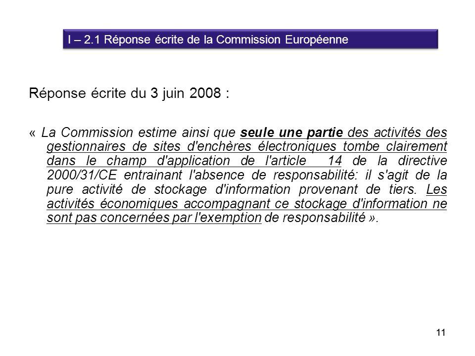 11 Réponse écrite du 3 juin 2008 : « La Commission estime ainsi que seule une partie des activités des gestionnaires de sites d'enchères électroniques