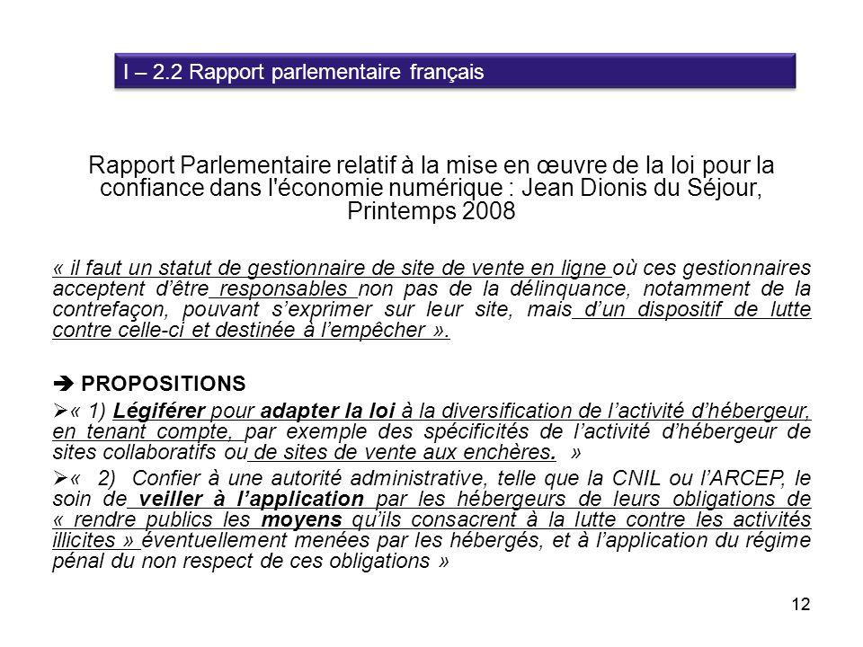 12 Rapport Parlementaire relatif à la mise en œuvre de la loi pour la confiance dans l'économie numérique : Jean Dionis du Séjour, Printemps 2008 « il