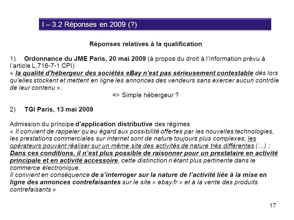 I – 3.2 Réponses en 2009 (?) Réponses relatives à la qualification 1)Ordonnance du JME Paris, 20 mai 2009 (à propos du droit à linformation prévu à la