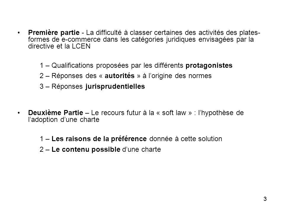 3 Première partie - La difficulté à classer certaines des activités des plates- formes de e-commerce dans les catégories juridiques envisagées par la