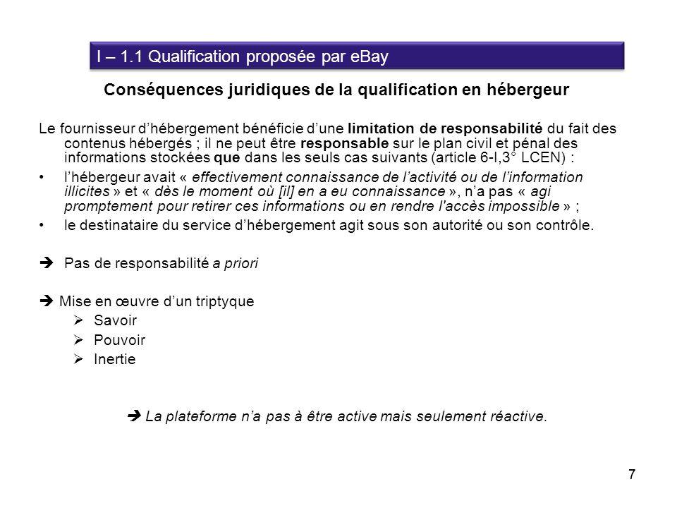 7 Conséquences juridiques de la qualification en hébergeur Le fournisseur dhébergement bénéficie dune limitation de responsabilité du fait des contenu