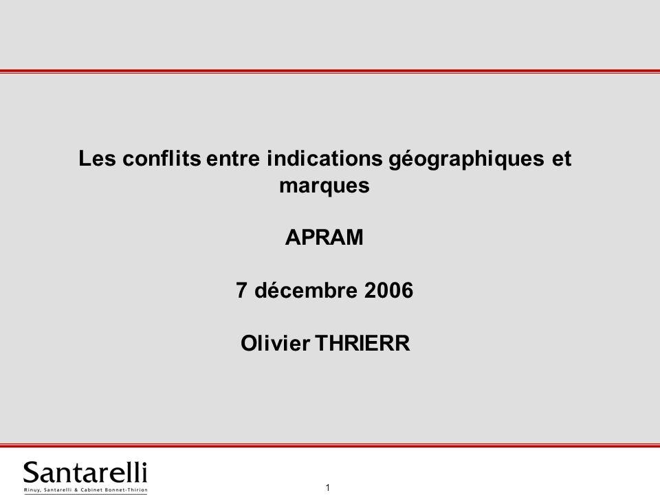 2 Les conflits entre indications géographiques et marques Introduction Présentation de Maître Micaleff (15 juin 2006) : www.apram.comwww.apram.com Les « parties » au conflit La marque (art.