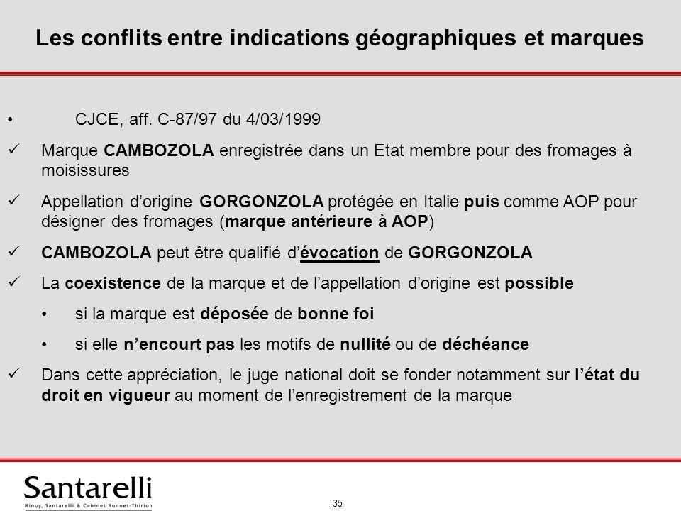 36 Les conflits entre indications géographiques et marques CJCE, aff.