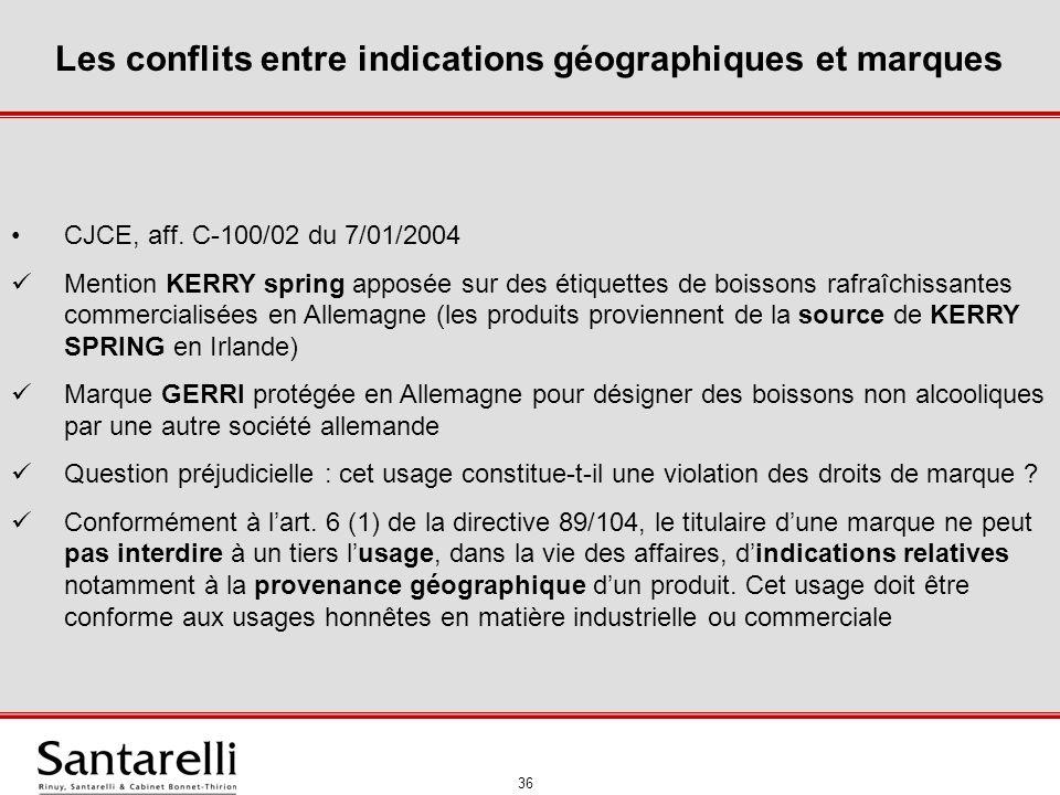 37 Les conflits entre indications géographiques et marques CJCE, aff.