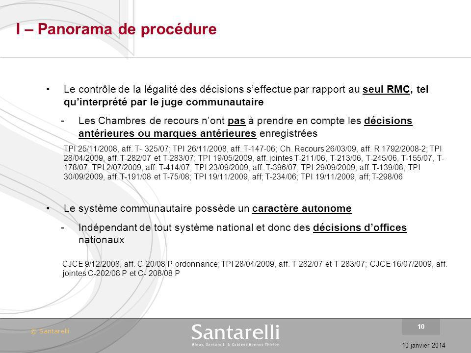 © Santarelli 10 janvier 2014 10 I – Panorama de procédure Le contrôle de la légalité des décisions seffectue par rapport au seul RMC, tel quinterprété