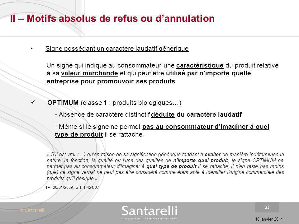 © Santarelli 10 janvier 2014 23 II – Motifs absolus de refus ou dannulation Signe possédant un caractère laudatif générique Un signe qui indique au co