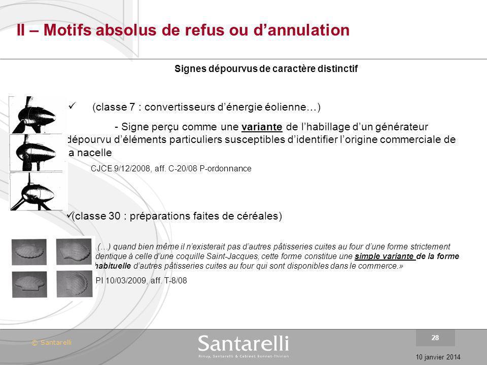© Santarelli 10 janvier 2014 28 II – Motifs absolus de refus ou dannulation Signes dépourvus de caractère distinctif (classe 7 : convertisseurs dénerg