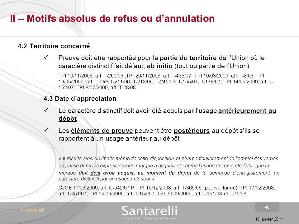 © Santarelli 10 janvier 2014 46 II – Motifs absolus de refus ou dannulation 4.2Territoire concerné Preuve doit être rapportée pour la partie du territ