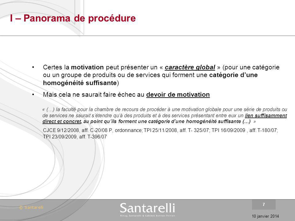 © Santarelli 10 janvier 2014 7 I – Panorama de procédure Certes la motivation peut présenter un « caractère global » (pour une catégorie ou un groupe
