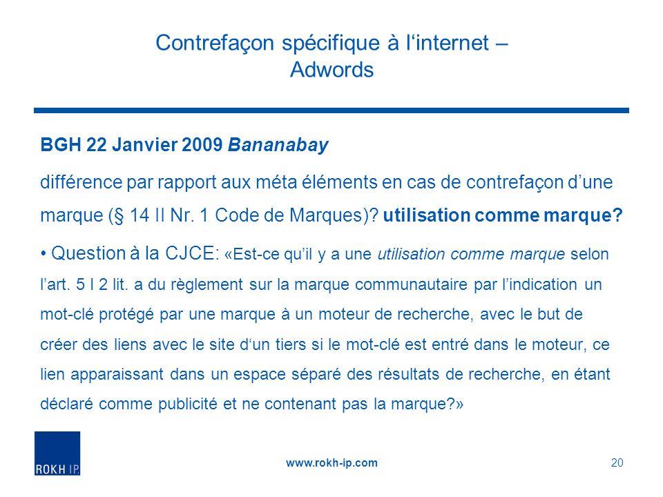 Contrefaçon spécifique à linternet – Adwords BGH 22 Janvier 2009 Bananabay différence par rapport aux méta éléments en cas de contrefaçon dune marque (§ 14 II Nr.