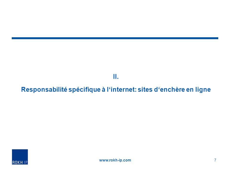 II. Responsabilité spécifique à linternet: sites denchère en ligne www.rokh-ip.com7