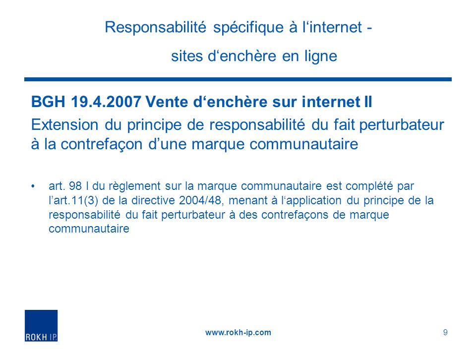 Responsabilité spécifique à linternet - sites denchère en ligne BGH 19.4.2007 Vente denchère sur internet II Extension du principe de responsabilité du fait perturbateur à la contrefaçon dune marque communautaire art.