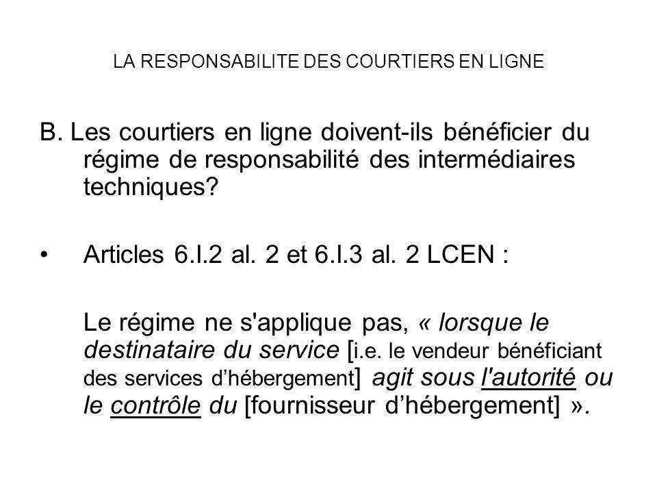 LA RESPONSABILITE DES COURTIERS EN LIGNE B. Les courtiers en ligne doivent-ils bénéficier du régime de responsabilité des intermédiaires techniques? A