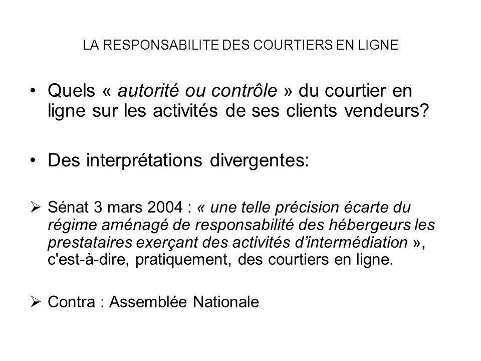 LA RESPONSABILITE DES COURTIERS EN LIGNE Quels « autorité ou contrôle » du courtier en ligne sur les activités de ses clients vendeurs? Des interpréta