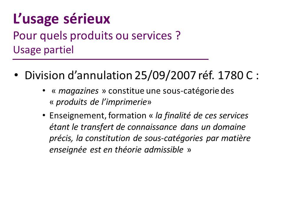 Lusage sérieux Pour quels produits ou services .Usage partiel Division dannulation 25/09/2007 réf.