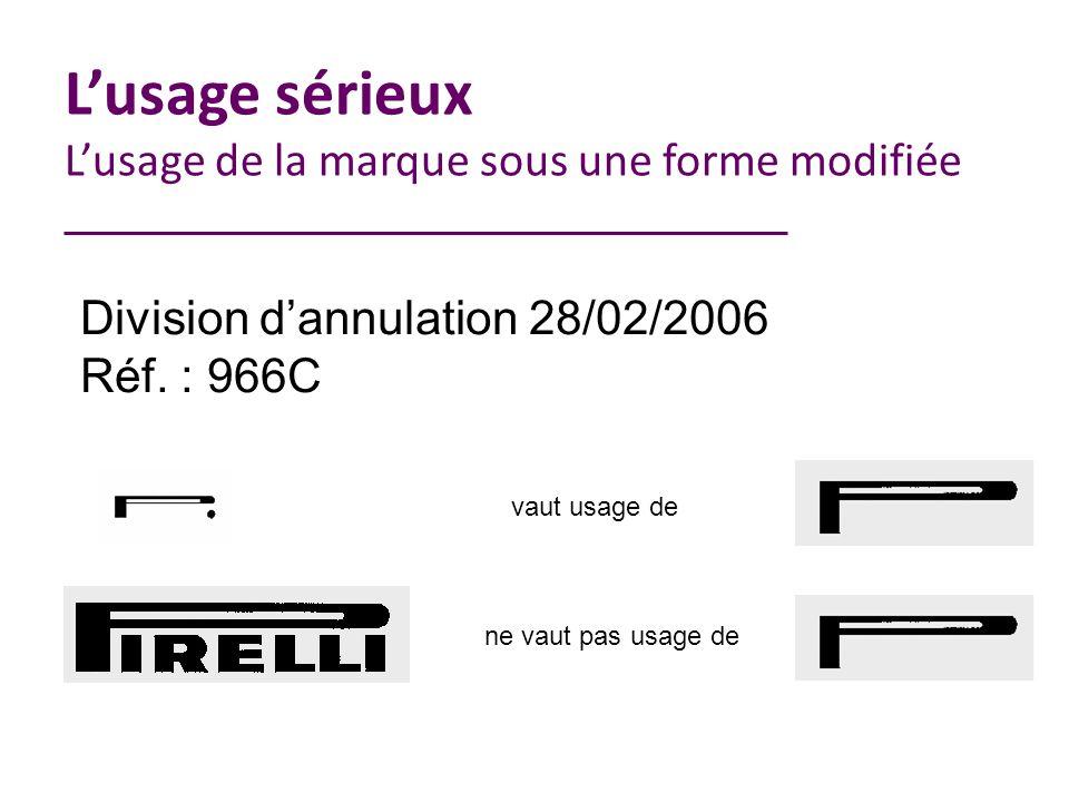 Division dannulation 28/02/2006 Réf. : 966C vaut usage de ne vaut pas usage de