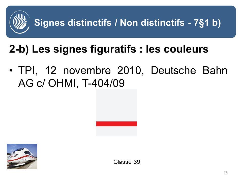 18 Signes distinctifs / Non distinctifs - 7§1 b) 2-b) Les signes figuratifs : les couleurs TPI, 12 novembre 2010, Deutsche Bahn AG c/ OHMI, T-404/09 Classe 39