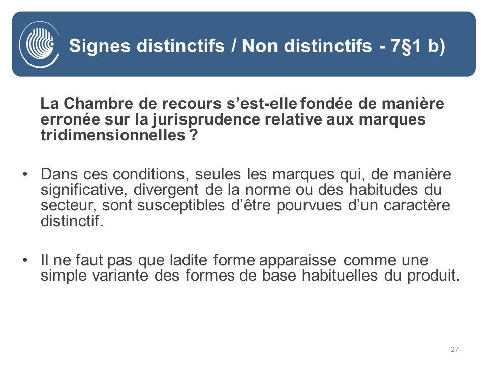 27 La Chambre de recours sest-elle fondée de manière erronée sur la jurisprudence relative aux marques tridimensionnelles .