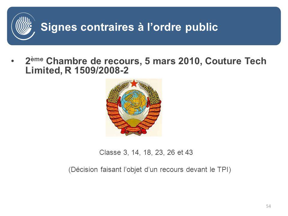 54 2 ème Chambre de recours, 5 mars 2010, Couture Tech Limited, R 1509/2008-2 Classe 3, 14, 18, 23, 26 et 43 (Décision faisant lobjet dun recours devant le TPI) Signes contraires à lordre public