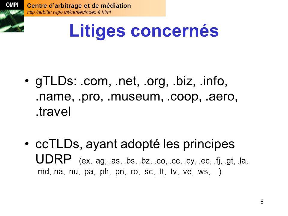 Centre darbitrage et de médiation http://arbiter.wipo.int/center/index-fr.html 7 Litiges concernés 1.