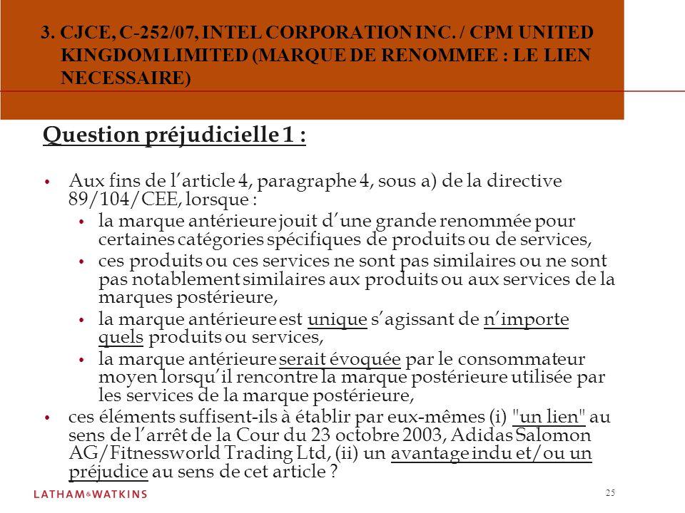 24 2. CJCE, C-301/07, PAGO INTERNATIONAL GMBH / TIROLMILCH REGISTRIERTE GENOSSENSCHAFT MBH (MARQUE DE RENOMMEE : PORTEE GEOGRAPHIQUE) Question préjudi