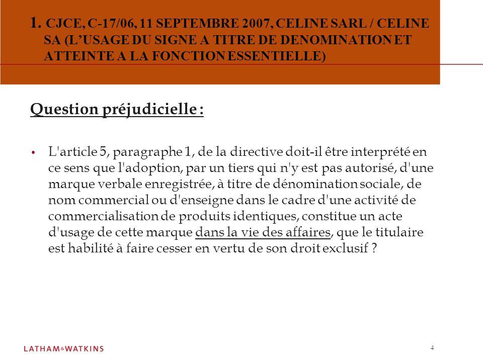 3 I. LES QUESTIONS PREJUDICIELLES TRANCHEES EN 2007