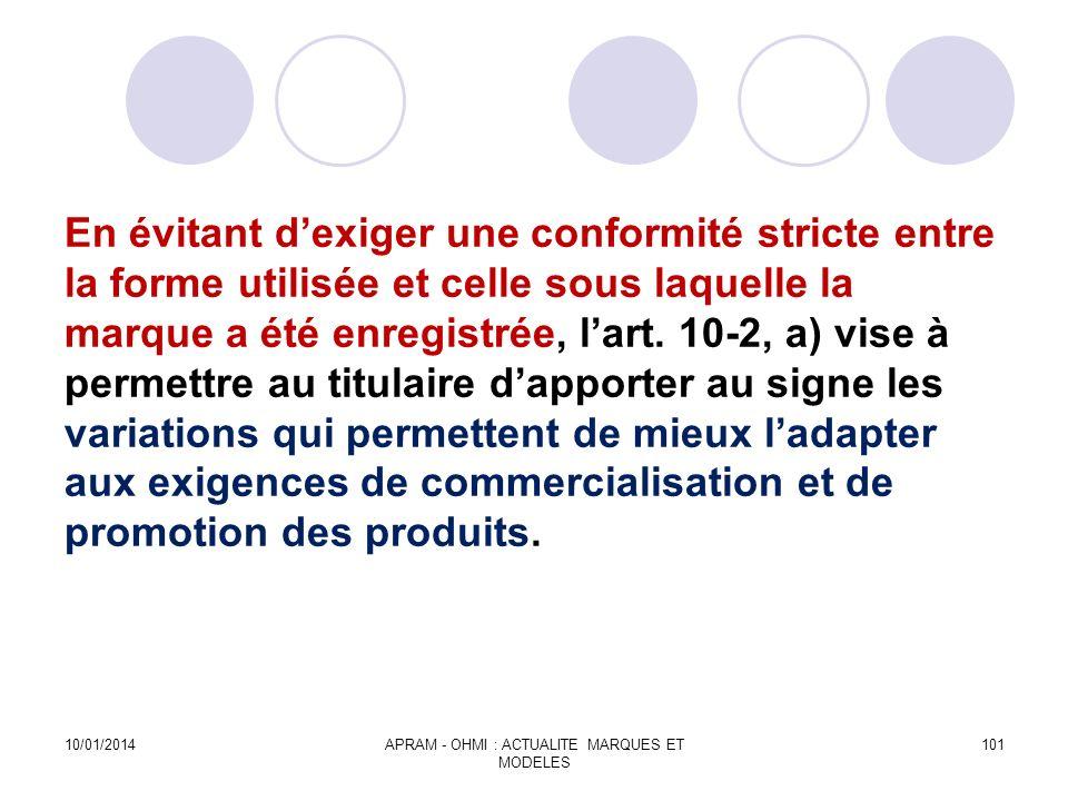 En évitant dexiger une conformité stricte entre la forme utilisée et celle sous laquelle la marque a été enregistrée, lart. 10-2, a) vise à permettre