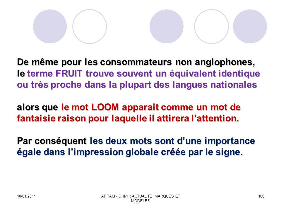 De même pour les consommateurs non anglophones, le terme FRUIT trouve souvent un équivalent identique ou très proche dans la plupart des langues natio