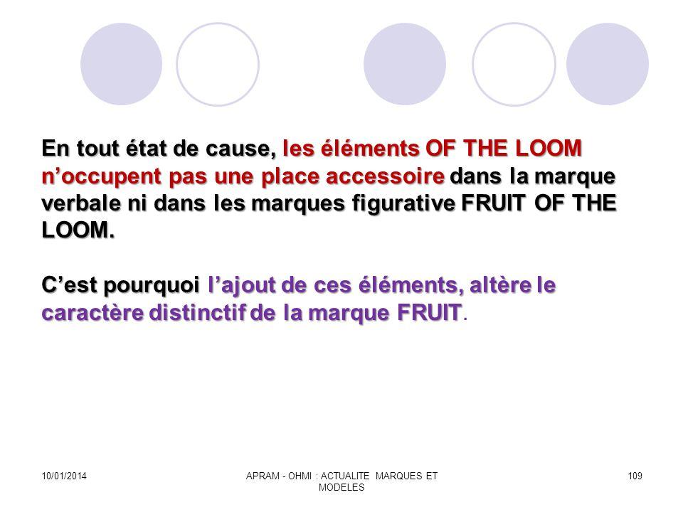 En tout état de cause, les éléments OF THE LOOM noccupent pas une place accessoire dans la marque verbale ni dans les marques figurative FRUIT OF THE