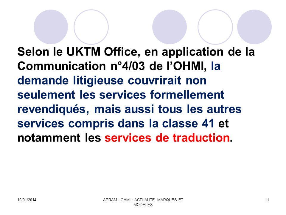 Selon le UKTM Office, en application de la Communication n°4/03 de lOHMI, la demande litigieuse couvrirait non seulement les services formellement rev