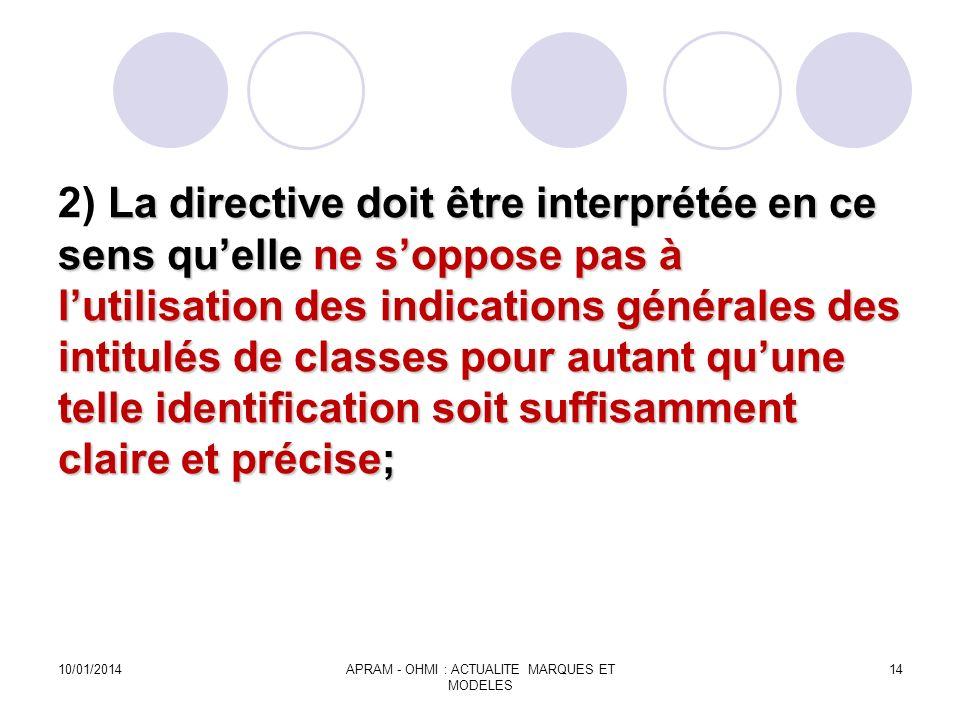 La directive doit être interprétée en ce sens quelle ne soppose pas à lutilisation des indications générales des intitulés de classes pour autant quun