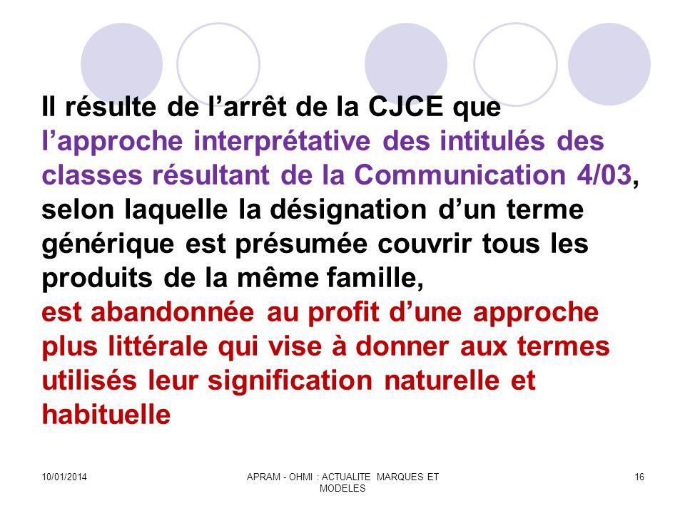 Il résulte de larrêt de la CJCE que lapproche interprétative des intitulés des classes résultant de la Communication 4/03, selon laquelle la désignati